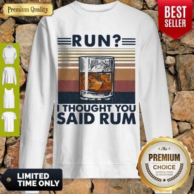 Awesome Run I Thought You Said Rum Wine Vintage Sweatshirt