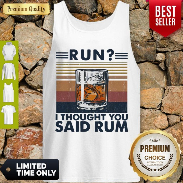 Awesome Run I Thought You Said Rum Wine Vintage Tank Top