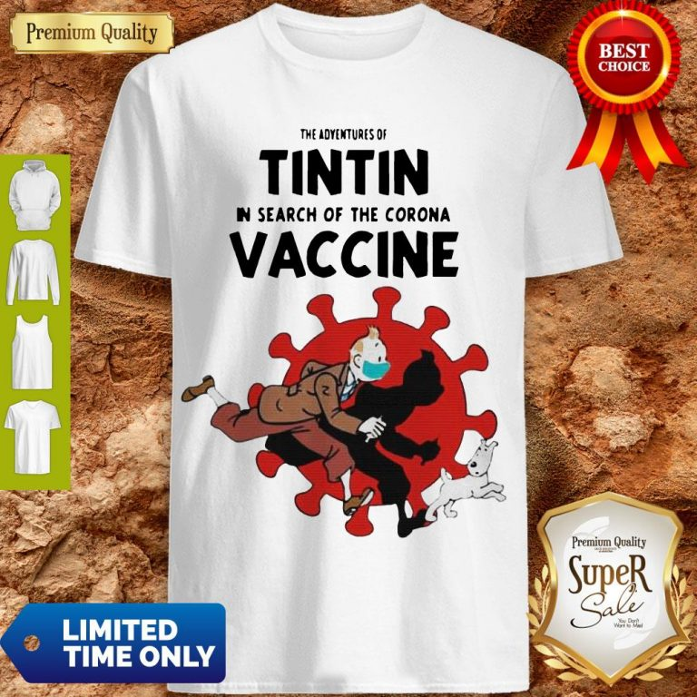 Awesome The Adventures Of Tintin And Dog In Search Of The Corona Vaccine Shirt