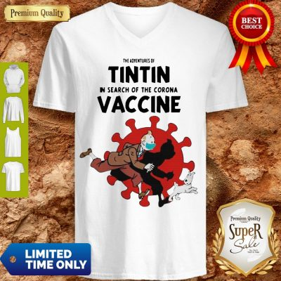 Awesome The Adventures Of Tintin And Dog In Search Of The Corona Vaccine V-neck