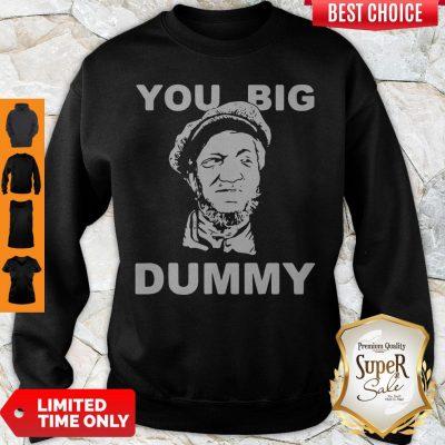 Awesome You Big Dummy Sweatshirt