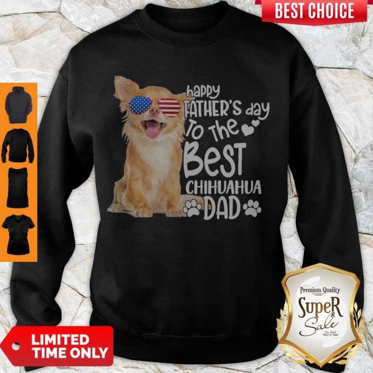 Cute Happy Father's Day To The Best Chihuahua Dad Sweatshirt