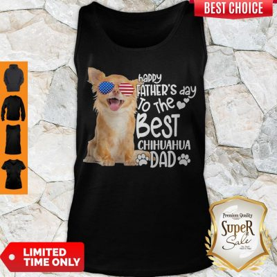 Cute Happy Father's Day To The Best Chihuahua Dad Tank Top