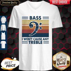 Funny Bass Guitar Bass I Won't Cause Any Treble Vintage V-neck