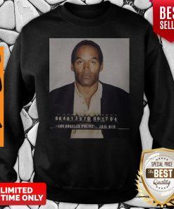Funny Los Angeles Police Jail Div Oj Simpson Sweatshirt