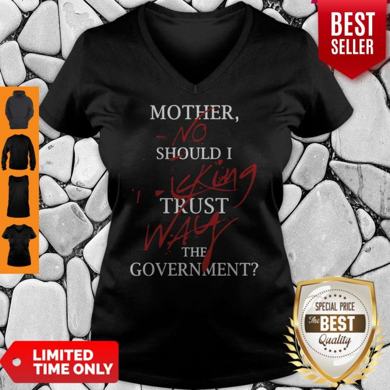 Good Mother No Should I King Trust Way The Government V-neck