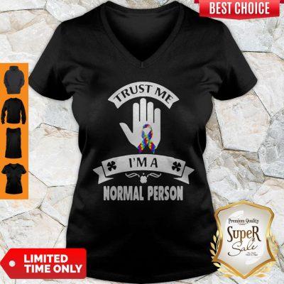 Good Trust Me I Am A Normal Person V-neck
