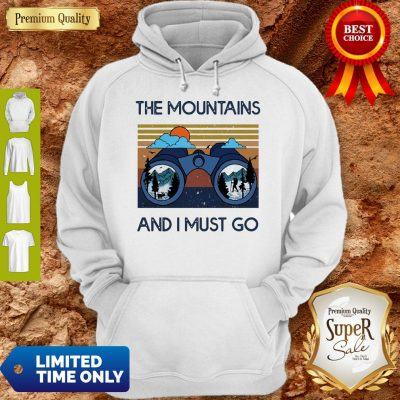 Good The Mountains Are Calling And I Must Go Vintage Hoodie