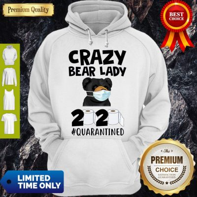 Top Official Crazy Bear Lazy Face Mask 2020 Toilet Paper Quarantined Hoodie