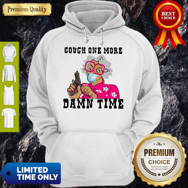 Awesome Cough One More Damn Time Hoodie