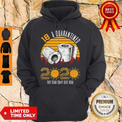 Top 18 Quarantined 2020 The Year Shit Got Real Born in 2002 Vintage Birthday Social Distancing Bday Birthday Hoodie