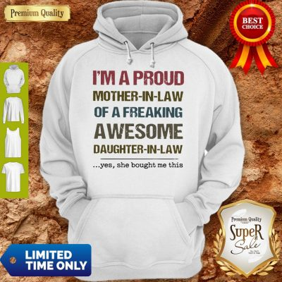 Pretty I'm A Proud Mother In Law Of A Freaking Awesome Daughter In Law Hoodie