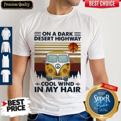 Hot Bus On A Dark Desert Highway Cool Wind In My Hair Vintage Shirt