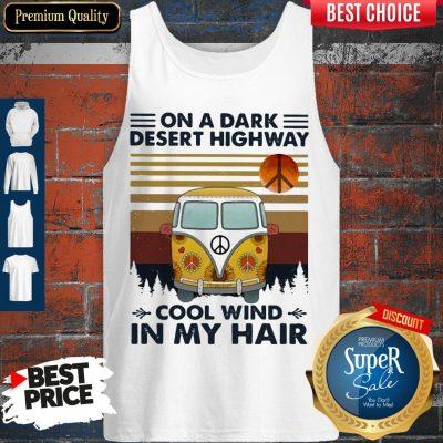 Hot Bus On A Dark Desert Highway Cool Wind In My Hair Vintage Tank Top