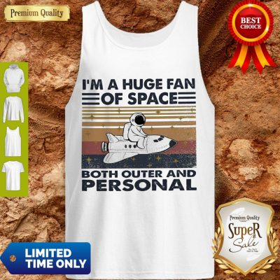 Hot I'm A Huge Fan Of Space Both Outer And Personal Vintage Tank Top