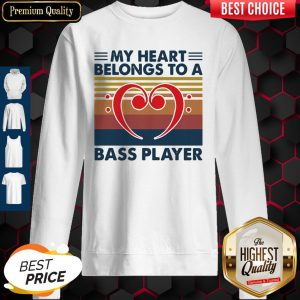 Nice Bass Guitar My Heart Belongs To A Bass Player Vintage Sweatshirt