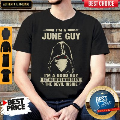 Nice Death Mask I'm A June Guy I'm A Good Guy But You Never Want To See The Devil Inside Shirt