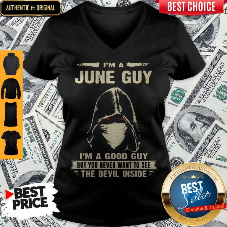 Nice Death Mask I'm A June Guy I'm A Good Guy But You Never Want To See The Devil Inside V-neck