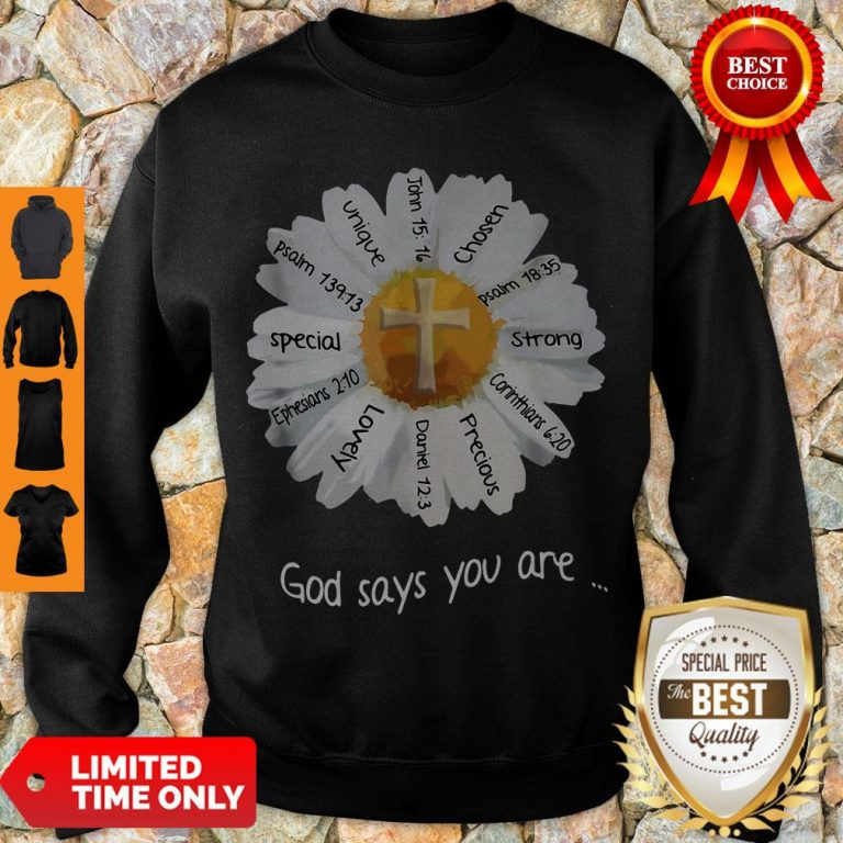 Nice God Says You Are Special Lovely Funny Sweatshirt