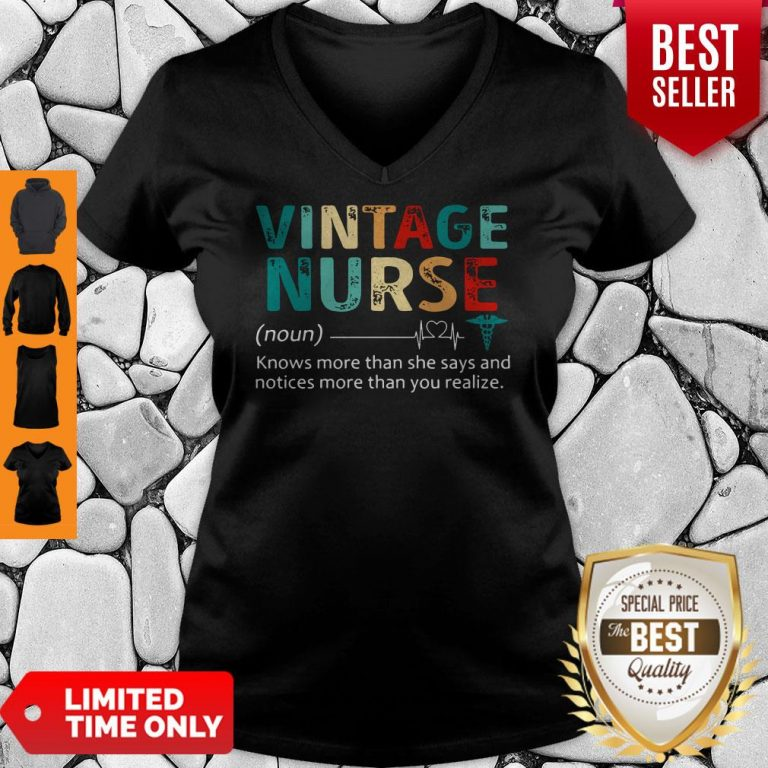 Nice Nurse Knows More Than She Says And Notices More Than You Realize Vintage V-neck