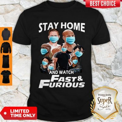Nice Quarantine Stay Home And Watch Fast Furious Shirt