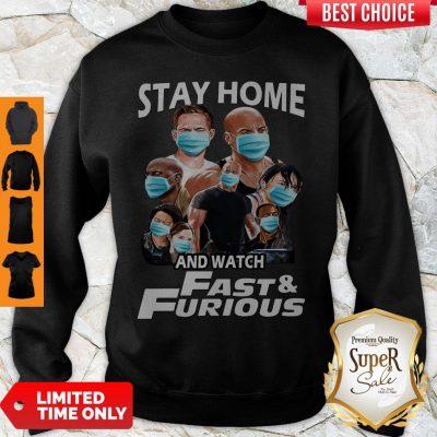 Nice Quarantine Stay Home And Watch Fast Furious Sweatshirt