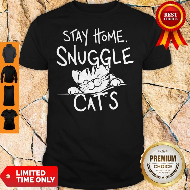 Nice Stay Home Snuggle Cats Shirt - Design By Earstees.com