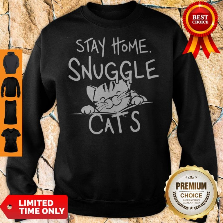 Nice Stay Home Snuggle Cats Sweatshirt - Design By Earstees.com