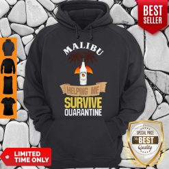 Official Malibu Helping Me Survive Quarantine Hoodie