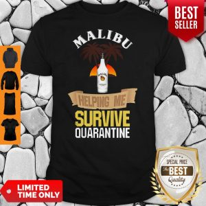 Official Malibu Helping Me Survive Quarantine Shirt