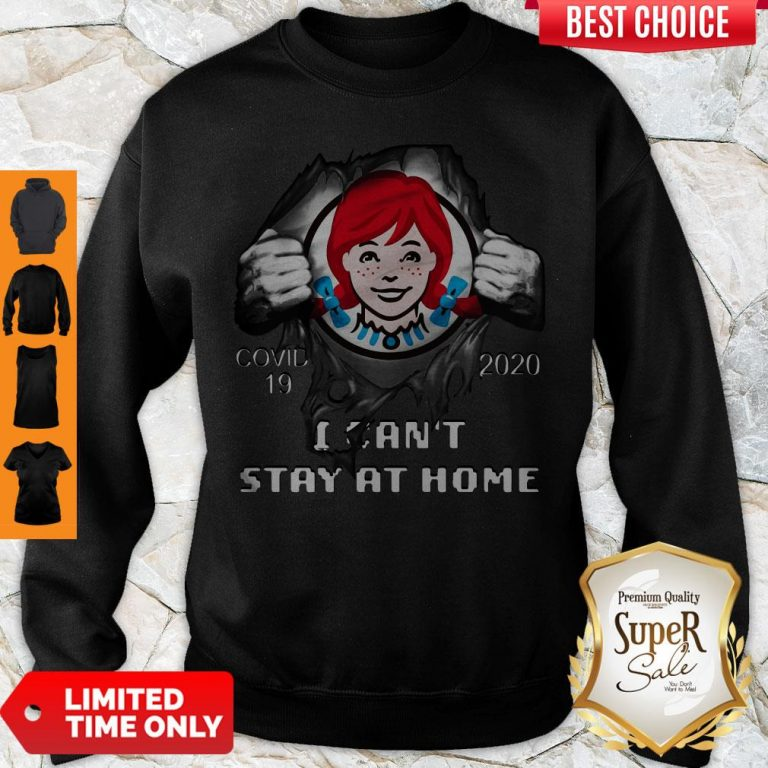 Official Wendy's Inside Me Covid 19 2020 I Can't Stay At Home Sweatshirt