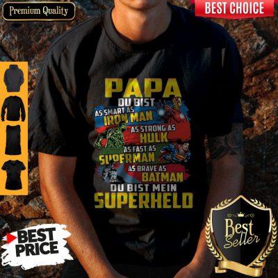 Papa As Smart As Iron Man As Strong As Hulk As Fast As Superman As Brave As Batman Du Bist Mein Superheld Shirt