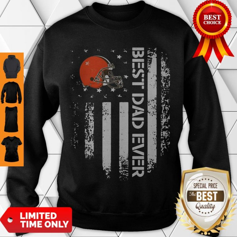 Perfect Cleveland Browns Best Dad Ever American Flag Sweatshirt