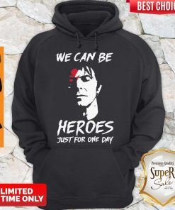 Perfect David Bowie We Can Be Heroes Just For One Day Hoodie