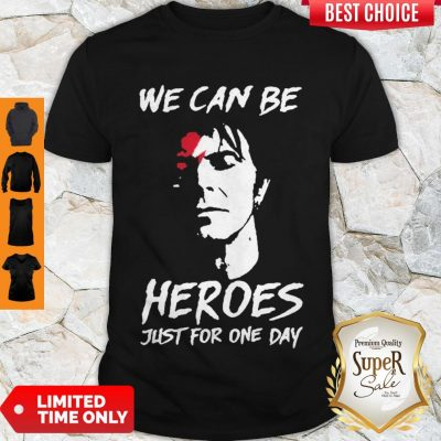 Perfect David Bowie We Can Be Heroes Just For One Day Shirt