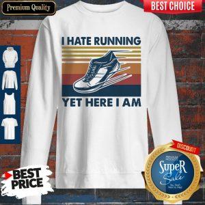 Perfect I Hate Running Yet Here I Am Vintage Sweatshirt