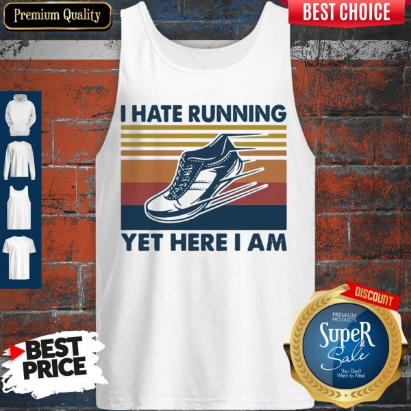 Perfect I Hate Running Yet Here I Am Vintage Tank Top