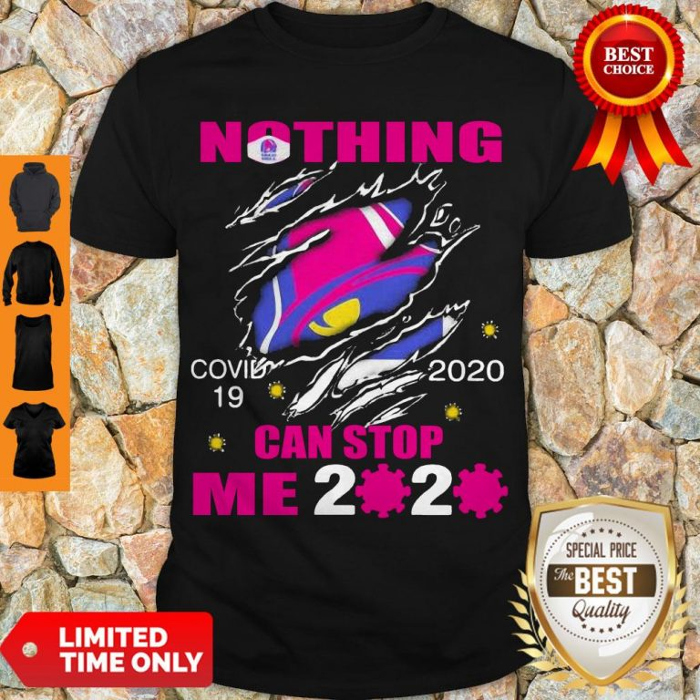 Perfect Taco Bell Covid-19 2020 I Can't Stay At Home Hand Shirt
