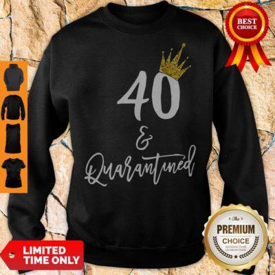 Premium 40 Queen And Quarantined Coronavirus Sweatshirt - Design By Earstees.com