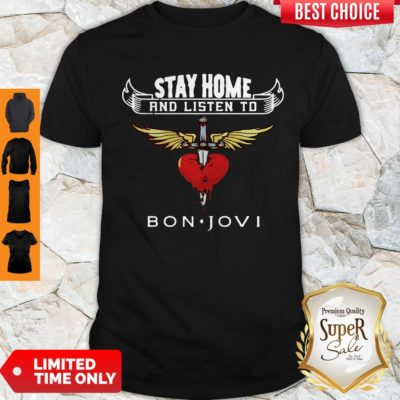 Premium Heart Stay Home And Listen To Bon Jovi Shirt - Design By Earstees.com