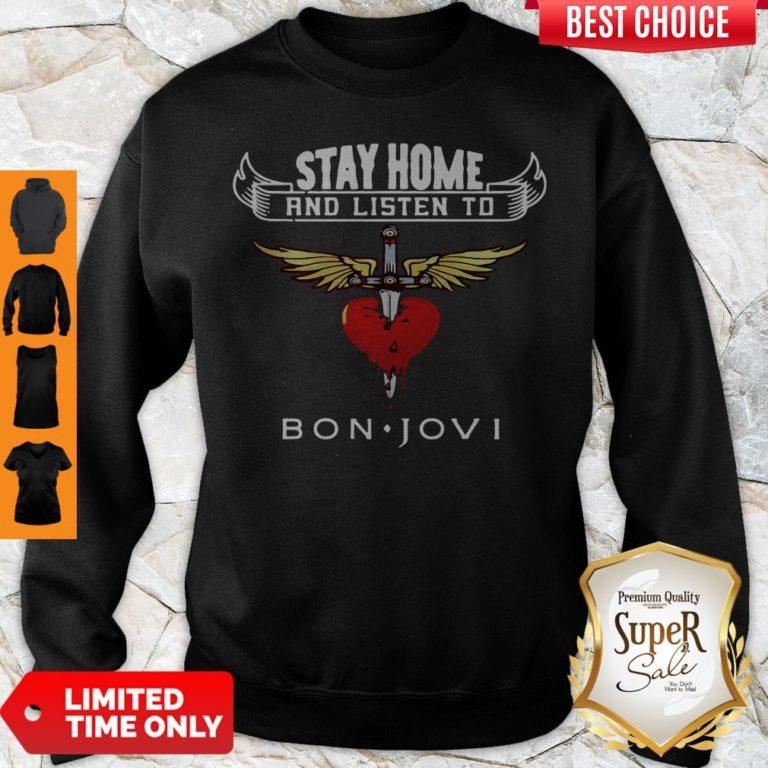 Premium Heart Stay Home And Listen To Bon Jovi Sweatshirt - Design By Earstees.com