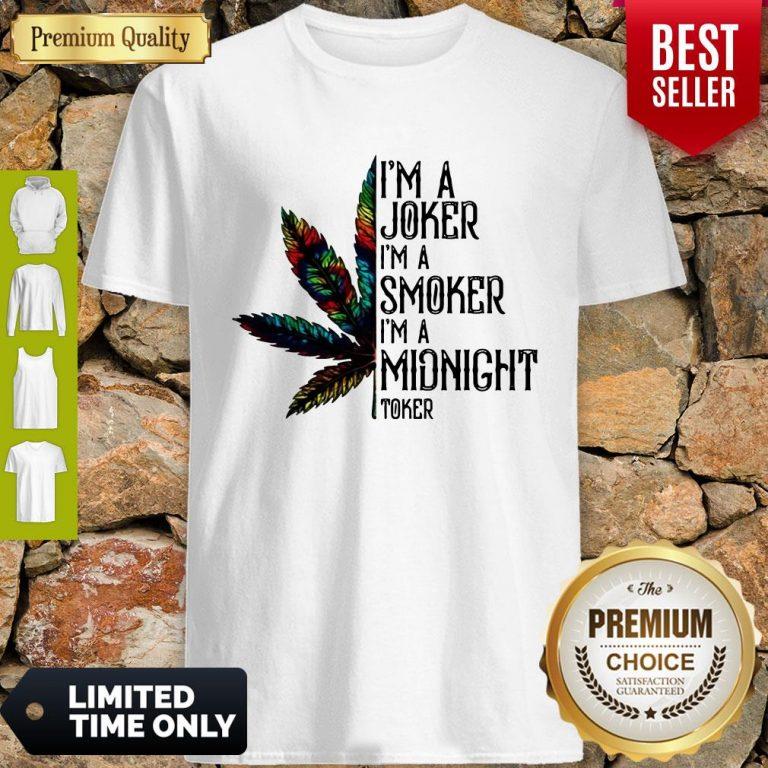 Premium I'm A Joker I'm A Smoker I'm A Midnight Toker Weed Shirt