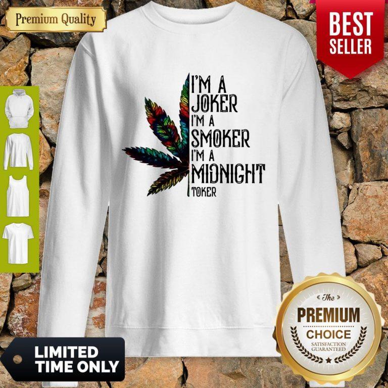 Premium I'm A Joker I'm A Smoker I'm A Midnight Toker Weed Sweatshirt