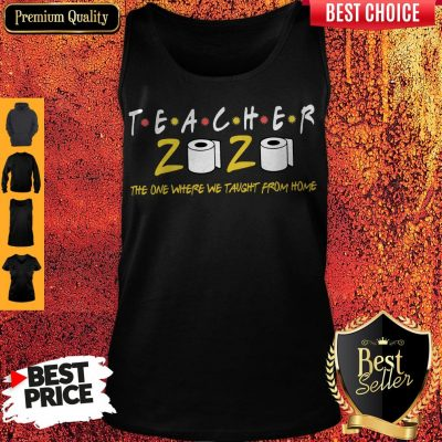 Premium Teacher 2020 The One Where We Taught From Home Tank Top