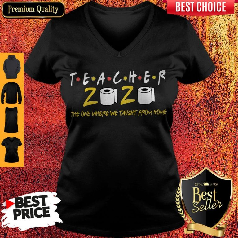 Premium Teacher 2020 The One Where We Taught From Home V-neck