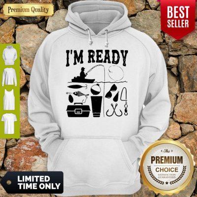 Premium That Enough I'm Ready Fishing Hoodie