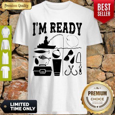 Premium That Enough I'm Ready Fishing Shirt