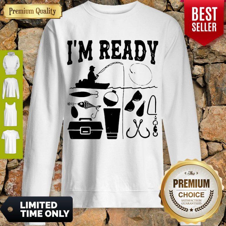 Premium That Enough I'm Ready Fishing Sweatshirt