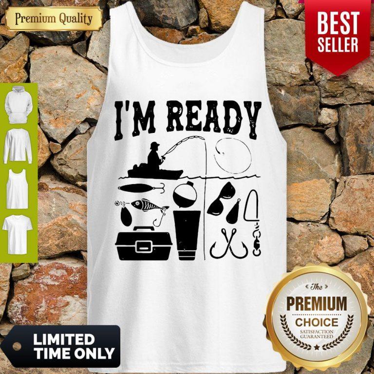 Premium That Enough I'm Ready Fishing Tank Top