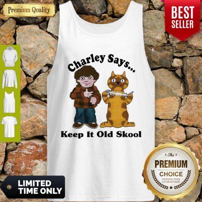 Pretty Charley Says Keep It Old Skool Tank Top